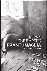 Frantumaglia: A Writer's Journey Kindle Edition