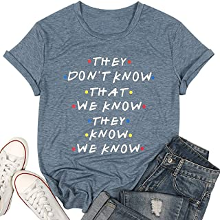 Friends Shirt They Don't Know T-Shirt for Women Letters Print Friends TV Show Graphic Tees Tops