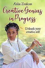 Creative Genius in Progress: Unleash your creative self Kindle Edition