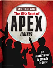 The Big Book of Apex Legends (Unoffical Guide): The Ultimate Guide to Dominate the Arena