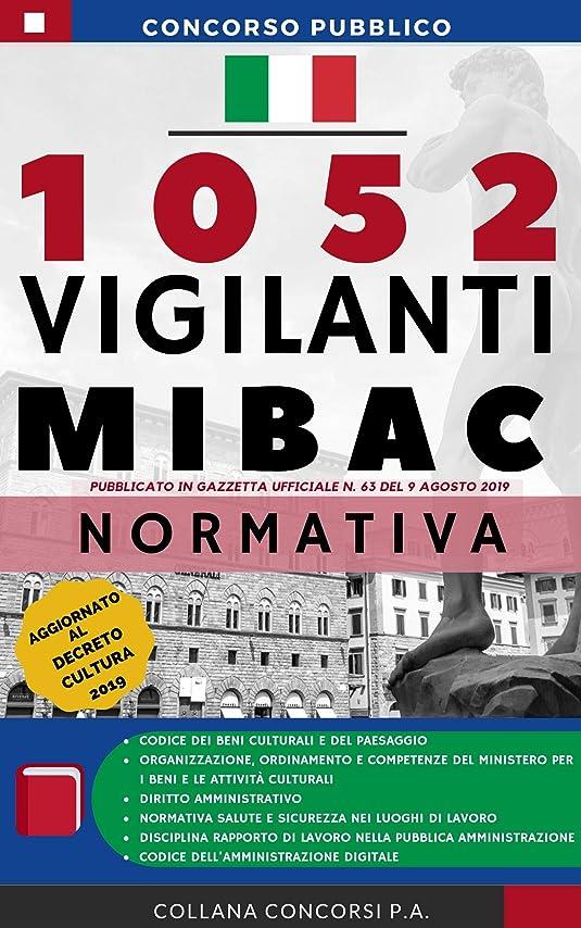 程度反乱分離Concorso Pubblico 1052 Vigilanti MIBAC 2019: Raccolta Normativa (Concorsi P.A.) (Italian Edition)