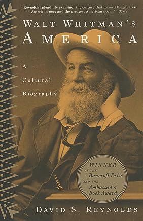 Walt Whitman's America: A Cultural Biography