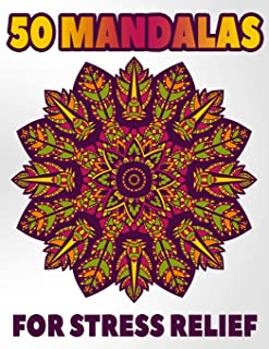 50 Mandalas For Stress Relief: Mandala Coloring Books For Adults Stress Relieving Designs