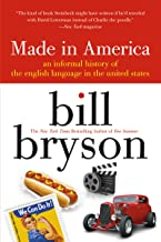 made in america: An Informal History of the English Language in the United States