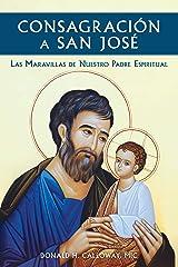 Consagración a San José: Las Maravillas de Nuestro Padre Espiritual (Spanish Edition) Kindle Edition