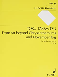 From Far Beyond Chrysanthemums and November Fog: For Violin and Piano