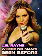 L.B. Rayne - Where No Man's Been Before
