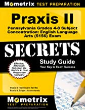 Praxis II Pennsylvania Grades 4-8 Subject Concentration: English Language Arts (5156) Exam Secrets Study Guide: Praxis II Test Review for the Praxis ... Assessments (Mometrix Secrets Study Guides)