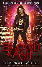 Blood & Ash: A Snarky Supernatural Detective Series (The Jezebel Files Book 1)