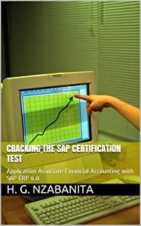 Cracking the SAP Certification Test: Application Associate  Financial Accounting  with SAP ERP 6.0 (SAP Series Book 1) (English Edition)