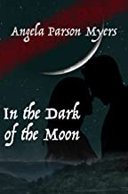 In the Dark of the Moon (When the Moon Is Risen Book 2)