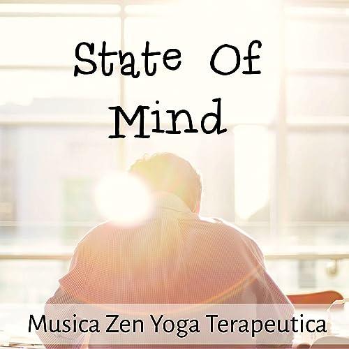State Of Mind - Musica Zen Yoga Terapeutica per Massaggio ...