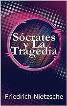 Sócrates  y La Tragedia (Spanish Edition)