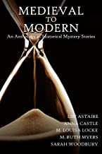 Medieval to Modern: An Anthology of Historical Mystery Stories