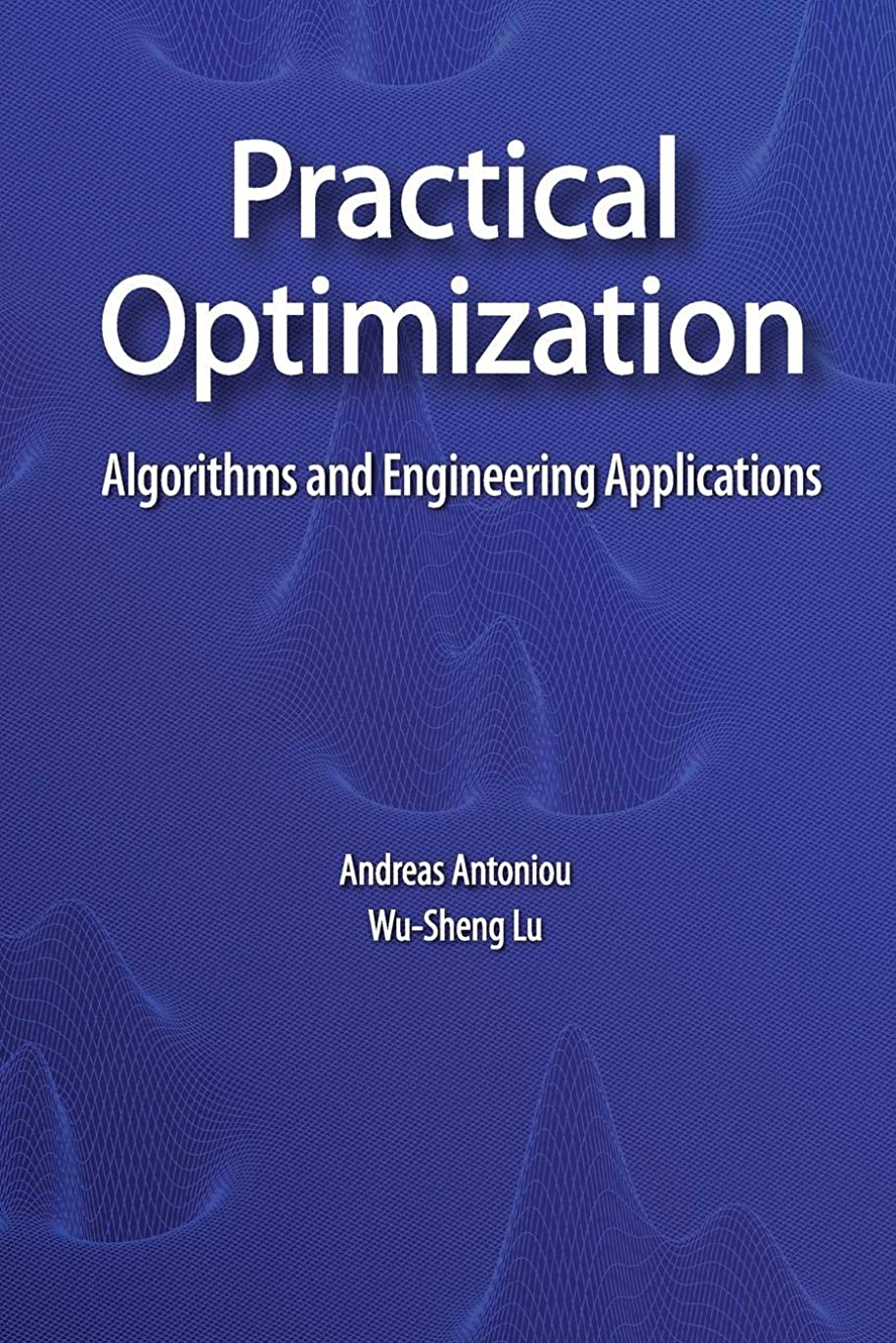 路地ブッシュツインPractical Optimization: Algorithms and Engineering Applications