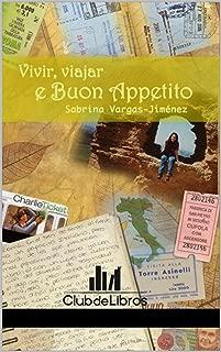 Vivir, Viajar e Buon Appetito (Spanish Edition)