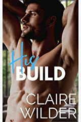 His Build: A Workplace Fling Small Town Romance (Jewel Lakes Series) Kindle Edition