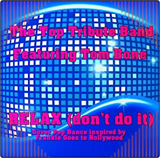 Relax (Don't Do It) [feat. Tom Bone] [Cover Pop Dance inspired by Frankie Goes to Hollywood] [Explicit]