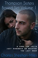 Thompson Sisters Boxed Set Volume 1 (A Song for Julia, Just Remember to Breathe, The Last Hour) Kindle Edition