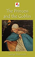 The Princess and the Goblin (Illustrated)