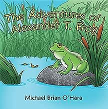 The Adventures of Alexander T. Frog