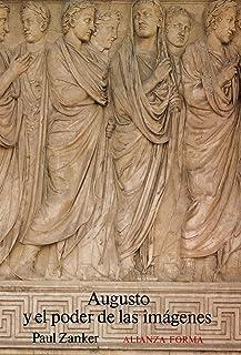 Augusto y el poder de las imágenes (Alianza Forma (Af