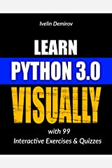 Learn Python 3.0 VISUALLY: with 99 Interactive Exercises and Quizzes (Learn Visually) Kindle Edition
