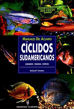 Ciclidos Sudamericanos/ South American Cichlids (Manuales Del Acuario / Aquariam Manuals) (Spanish