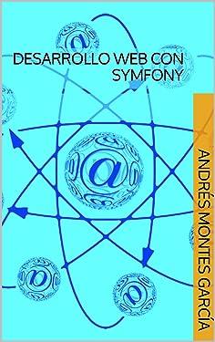Desarrollo Web con Symfony (Spanish Edition)