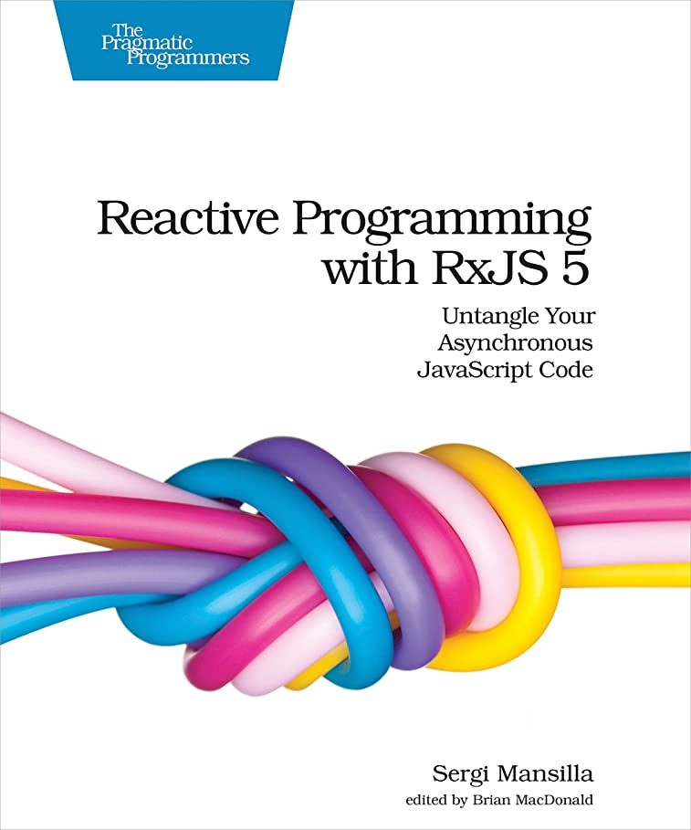 回転するシェア欲求不満Reactive Programming with RxJS 5: Untangle Your Asynchronous JavaScript Code (English Edition)
