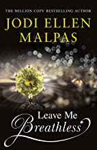 Leave Me Breathless: The irresistible new romance from the Sunday Times bestseller
