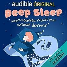 Deep Sleep. Le Pilote: 28 séances guidées pour mieux dormir