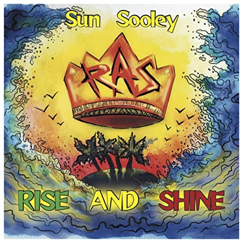 Rise And Shine By Sun Sooley On Amazon Music Amazoncom