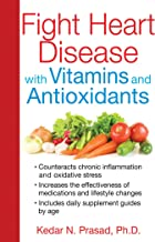 Fight Heart Disease with Vitamins and Antioxidants (English Edition)