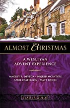 Almost Christmas Leader Guide: A Wesleyan Advent Experience