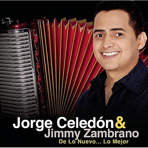 Jorge Celedón & Jimmy Zambrano De Lo Nuevo... Lo Mejor
