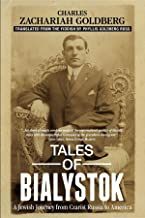 Tales of Bialystok: A Jewish Journey from Czarist Russia to America