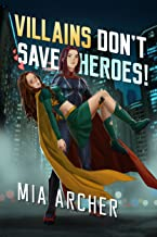 Villains Don't Save Heroes! (Night Terror Book 2)