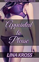 Appointed to Please: Employed To Do Something That's Not In The Job Description (What Happens in the Dorms, Stays in the Dorms Book 3)