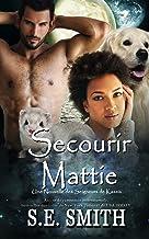Secourir Mattie: Une Nouvelle des Seigneurs de Kassis (Les Seigneurs de Kassis)
