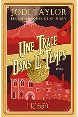 Les Chroniques de St Mary - tome 4 Une trace dans le temps Format Kindle