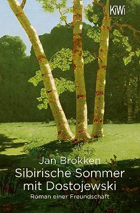Sibirische Sommer mit Dostojewski: Roman einer Freundschaft (German Edition)