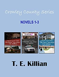 Crowley County Series, Novels 1-3