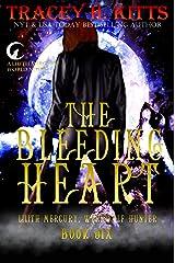 The Bleeding Heart (Lilith Mercury, Werewolf Hunter Book 6) Kindle Edition