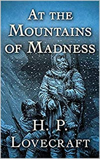 At the Mountains of Madness Annotated