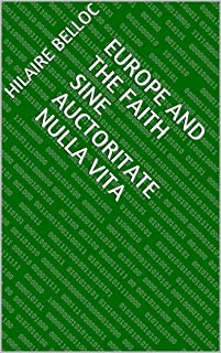 Europe and the Faith Sine auctoritate nulla vita (English Edition)