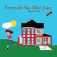 Formiche Sui Miei Jeans (Italian Edition)