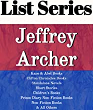 JEFFREY ARCHER: SERIES READING ORDER: COMETH THE HOUR, MIGHTIER THAN THE SWORD, THE SINS OF THE FATHER, KANE & ABEL, CLIFTON CHRONICLES, PRISON DIARY BOOKS, NON-FICTION BY JEFFREY ARCHER