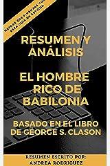 RESUMEN Y ANÁLISIS: EL HOMBRE RICO DE BABILONIA - Mejore sus finanzas con esta guía de estudio. (Spanish Edition) Kindle Edition