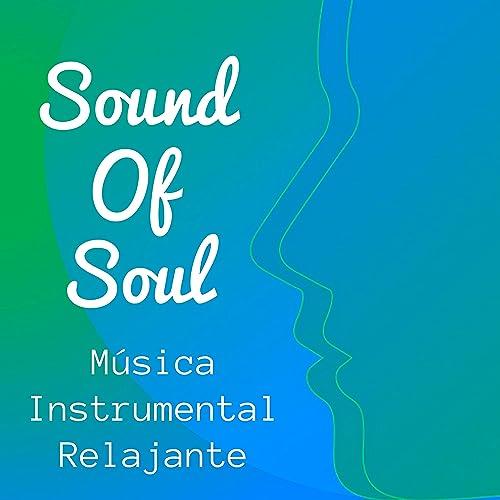 Sound Of Soul - Música Instrumental Relajante para Terapia ...